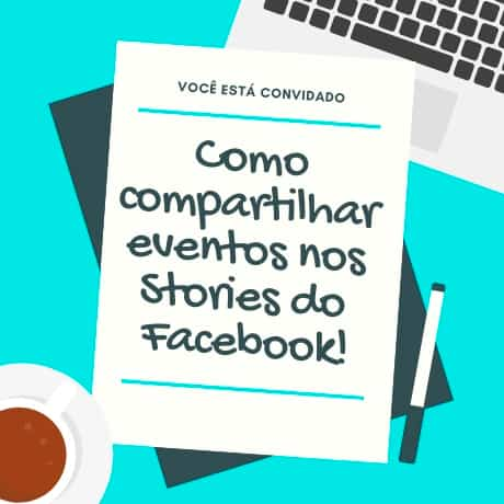 Como compartilhar eventos nos Stories do Facebook
